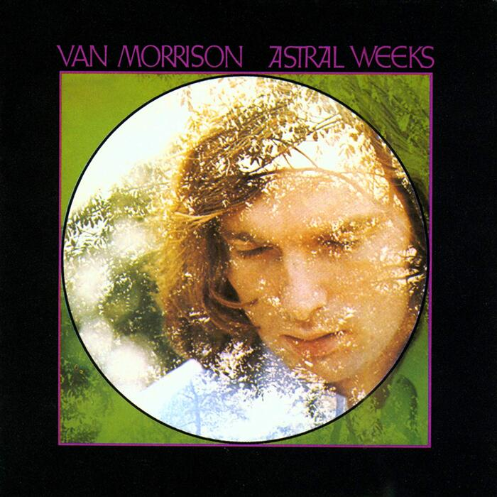 Astral Weeks – Van Morrison
