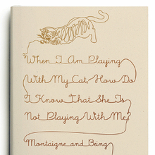 <cite>When I Am Playing With My Cat, How Do I Know She Is Not Playing With Me? Montaigne and Being in Touch With Life</cite> by Saul Frampton