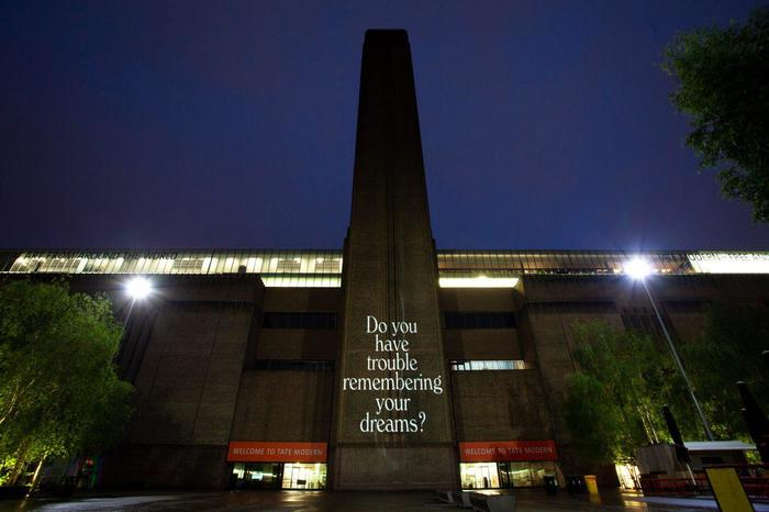 """""""Do you have trouble remembering your dreams?"""" at Tate Modern. From a series of projections on London landmarks."""