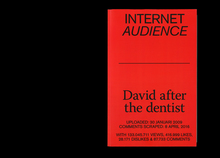 <cite>Internet Audience: David after the dentist </cite>(Odd Publications)