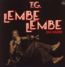 <cite>T.G. Lembe-Lembe Du Zaïre </cite>album art
