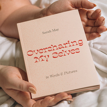 <cite>Oversharing My Selves: in Words &amp; Pictures</cite> by Sarah May