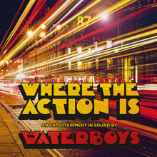 The Waterboys – <cite>Where The Action Is</cite> album art