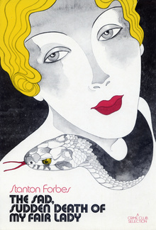 <cite>The Sad, Sudden Death of My Fair Lady</cite> by Stanton Forbes (Doubleday, 1971)