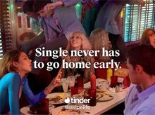 "Tinder ""Single, Not Sorry"" campaign"
