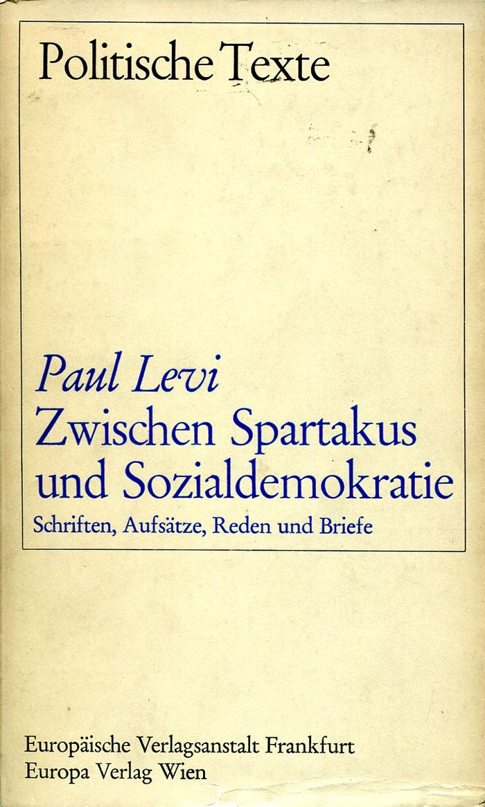Zwischen Spartakus und Sozialdemokratie [tr: Between Spartacus and Social Democracy] by Paul Levi, 1969