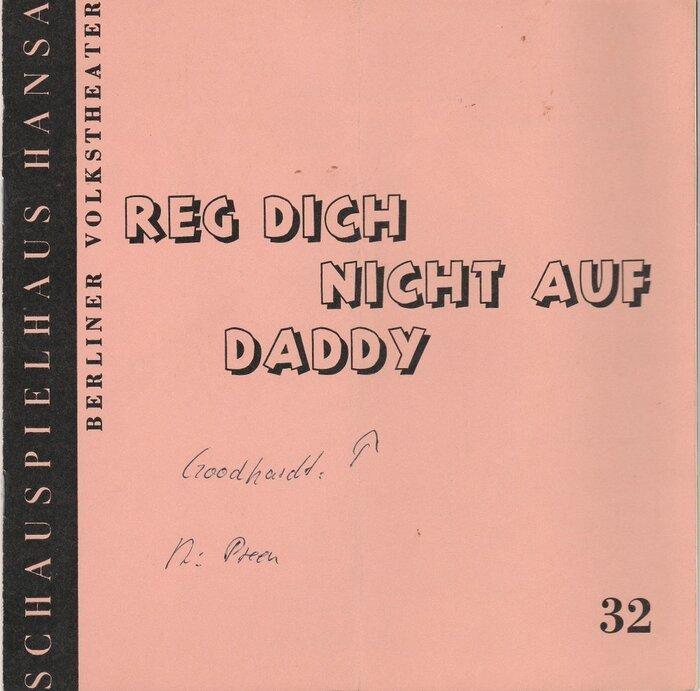 Program No. 32 for Reg Dich nicht auf Daddy, Schauspielhaus Hansa Berlin, 12Dec 1969