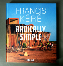<cite>Francis Kéré: Radically Simple</cite>
