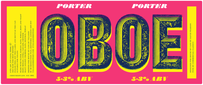 """OBOE"" is set in Thorowgood Grotesque Dimensional Regular (to be released at Commercial Classics); ""PORTER"" and ""5.3% ABV"" use Isambard. Small print uses Brunel."