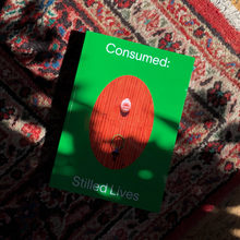 <cite>Consumed: Stilled Lives</cite>
