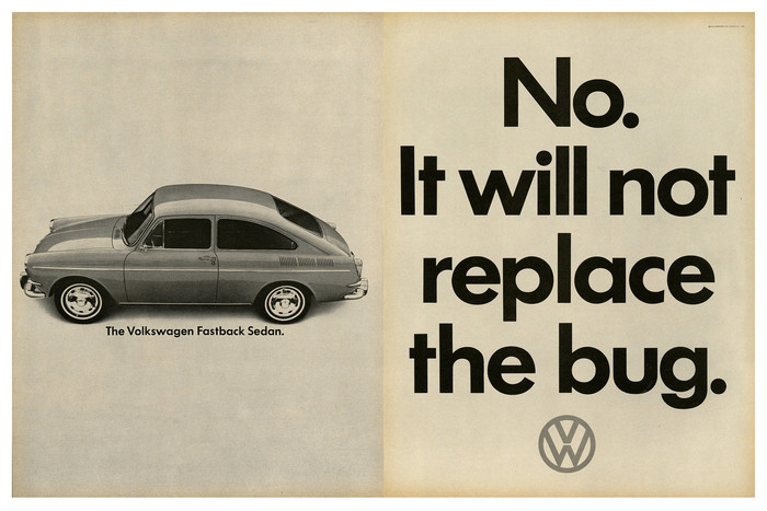 """""""No. It will not replace the bug."""" Ad for the Volkswagen Fastback Sedan, 1965."""