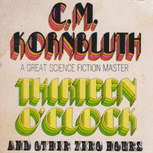 <cite>Thirteen O'clock and Other Zero Hours</cite> by Cyril M. Kornbluth