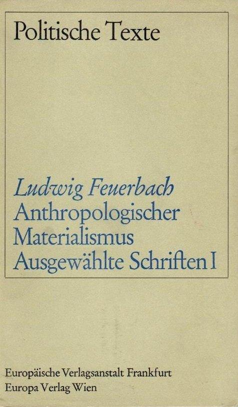 Anthropologischer Materialismus. Ausgewählte Schriften I by Ludwig Feuerbach, 1967