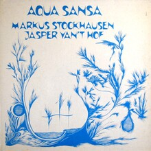 "<cite>Aqua Sansa</cite> – Markus Stockhausen<span class=""nbsp"">&nbsp;/&nbsp;</span>Jasper Van't Hof"