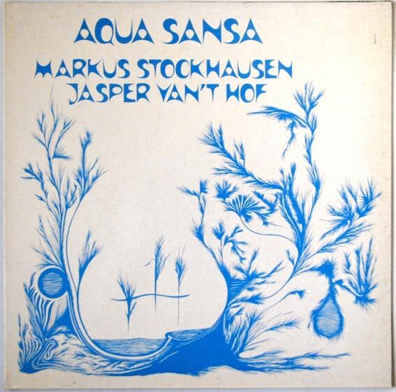 Aqua Sansa – Markus Stockhausen/Jasper Van't Hof 1