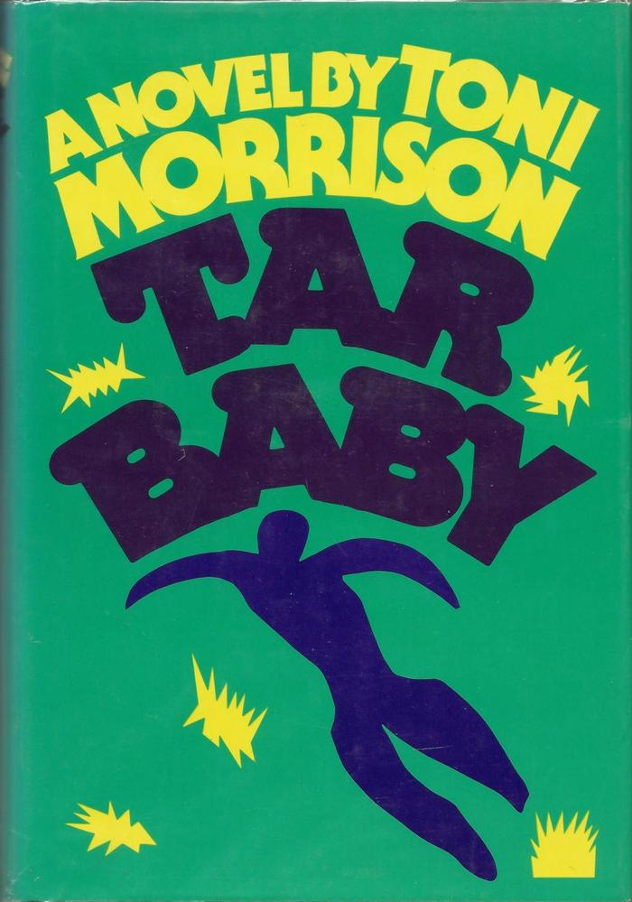 Tar Baby by Toni Morrison (Alfred A. Knopf) 1