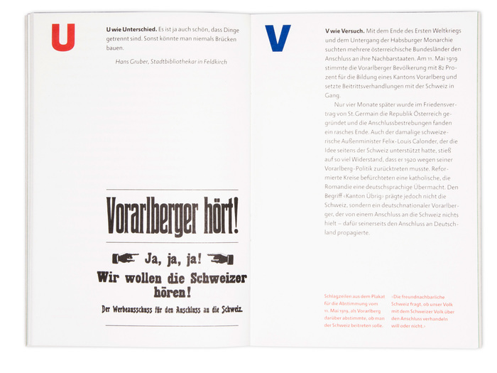 The headlines on the left are reproduced from a poster for the 1919 referendum when Vorarlberg voted whether they wanted to join Switzerland. The typefaces are Schmale , a bold condensed Etienne with manicules, and .