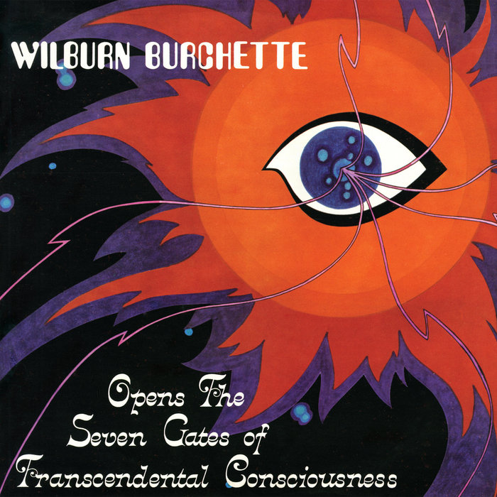 Wilburn Burchette – Opens the Seven Gates of Transcendental Consciousness album art 1