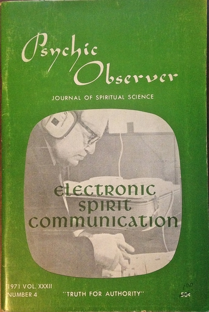"Psychic Observer, Vol. XXXII No. 4, 1971. Legende here appears sharper than in later issues. ""Electronic Spirit Communication"" is set in . The smaller type uses a -like substance."