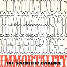 <cite>Immortality: The Scientific Evidence</cite>