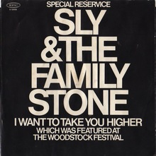 """I Want To Take You Higher"" – Sly & the Family Stone (1970 reissue)"