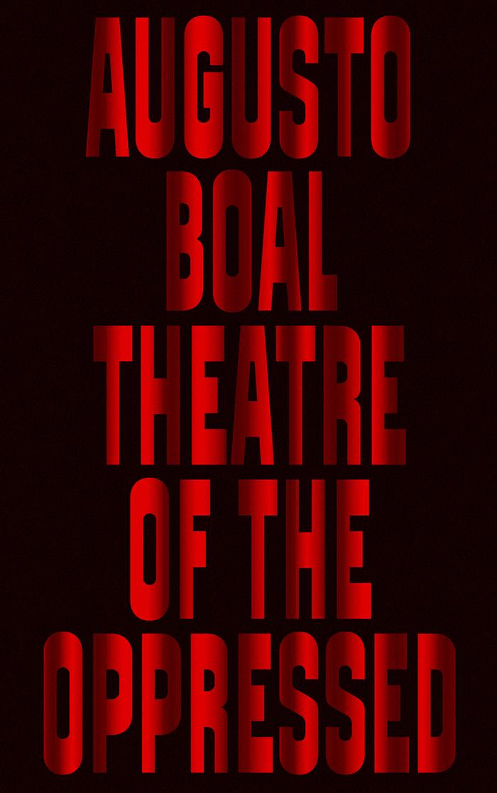 Theatre of the Oppressed – Augusto Boal (Pluto Press)