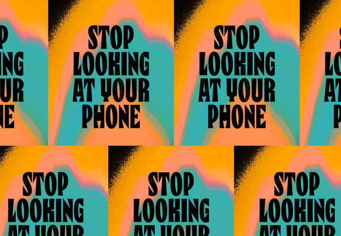 """Stop Looking at Your Phone"" wallpaper 2"