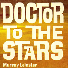 <cite>Doctor To The Stars</cite> by Murray Leinster (Pyramid)