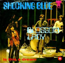 "Shocking Blue – ""Blossom Lady"" / ""Is This a Dream"" Dutch single cover"