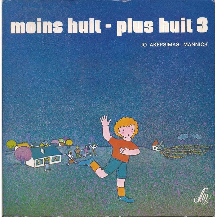 Jo Akepsimas, Pierre Dhombre, Mannick – Moins huit/ Plus huit album art 5