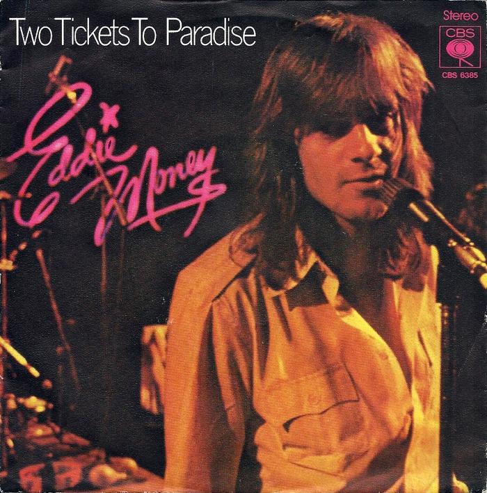 """Two Ticket to Paradise"" / ""Don't Worry"" – Eddie Money"