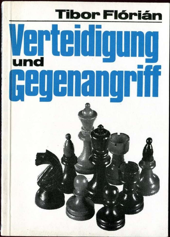 Verteidigung und Gegenangriff by Tibor Flórián