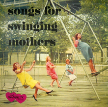 <cite>Songs For Swinging Mothers</cite>