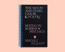 <cite>The Moon and Stars Can Be Yours: Notes on Subway Psychics</cite> by Magali Duzant