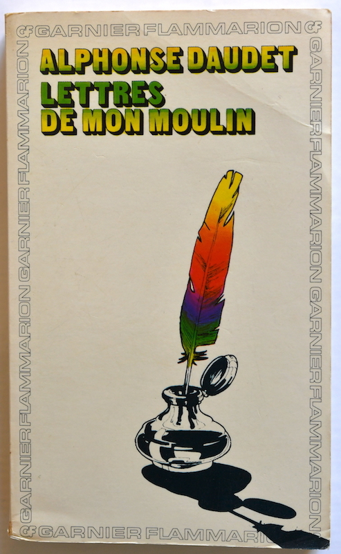 Lettres de mon moulin by Alphonse Daudet (Garnier Flammarion)