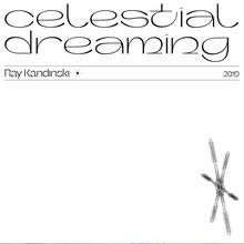 """""""Celestial Dreaming"""" – Ray Kandinski"""
