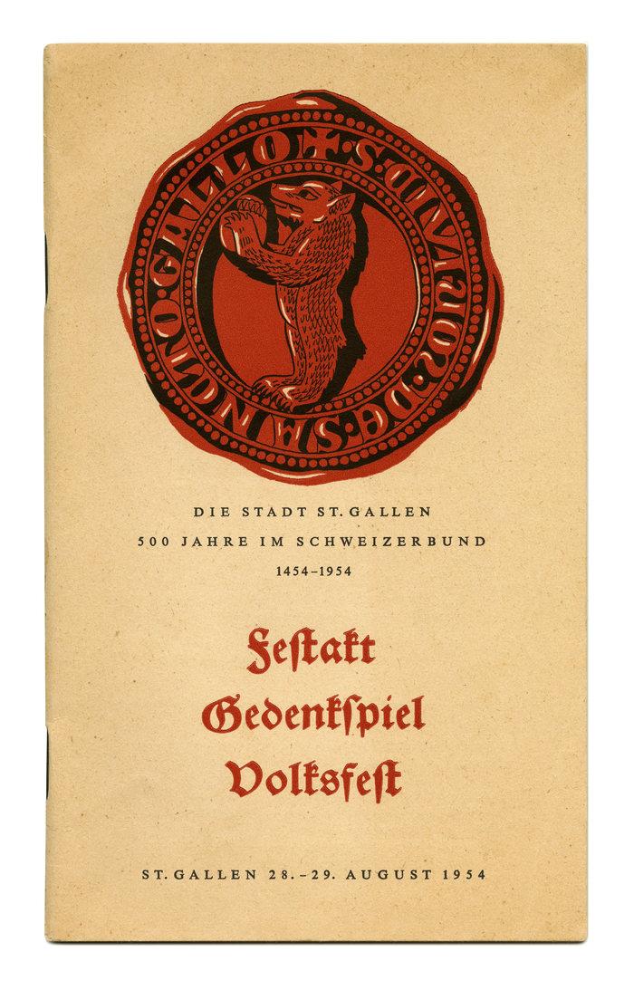 Die Stadt St. Gallen 500 Jahre im Schweizerbund 1454–1954