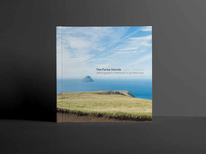 The Faroe Islands: Ethnographic Methods in Architecture 1