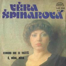 """Věra Špinarová – """"Jednoho Dne Se Vrátíš"""" / """"Ó, Móda, Móda"""""""