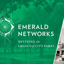 <cite>Emerald Networks: Reviving the Legacy of City Parks</cite>