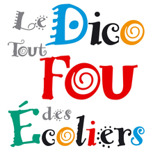 <cite>Le dico fou des écoliers</cite> by<cite> </cite>Jérôme Duhamel