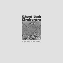 Ghost Funk Orchestra – <cite>A Song For Paul</cite>