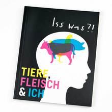 <cite>Iss was?! Tiere, Fleisch &amp; Ich</cite>
